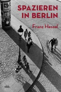 "Franz Hessel: ""Spazieren in Berlin"""