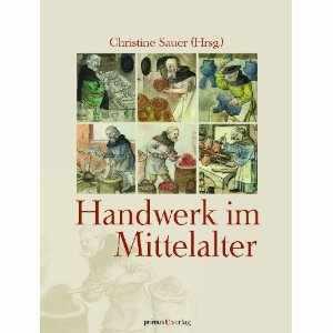 Christiane Sauer_Handwerk im Mittelalter
