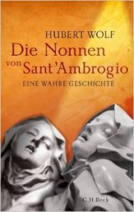 http://www.feuilletonscout.com/sex-and-crime-hinter-kirchenmauern-hubert-wolf-die-nonnen-von-sant-ambrogio/