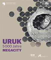Uruk. 5000 Jahre Megacity_Berlin