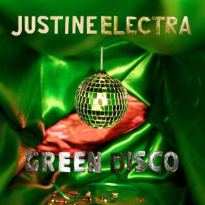 Justine Electra_Green Disco