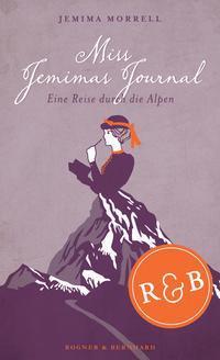 """Literatur: Jemima Morrell """"Miss Jemimas Journal. Eine Reise durch die Alpen"""""""