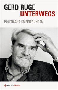 """Literatur und Lesung: Gerd Ruge """"Unterwegs"""""""