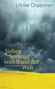 """Literatur und Lesung: Ulrike Draesner """"Sieben Sprünge vom Rand der Welt"""""""