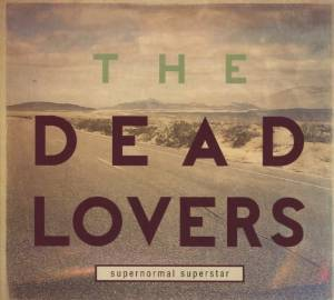 Drei Minuten und 34 Sekunden mit ... The Dead Lovers