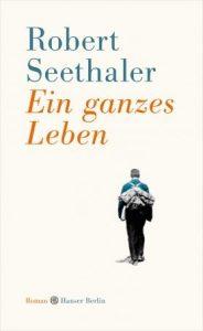 """Literatur: Robert Seethaler """"Ein ganzes Leben"""""""