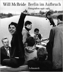 Will McBride_Berlin im Aufbruch
