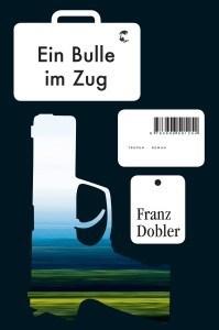 """Literatur und Lesung: Franz Dobler """"Ein Bulle im Zug"""""""