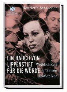 """Literatur: """"Ein Hauch von Lippenstift für die Würde"""" von Henriette Schroeder"""