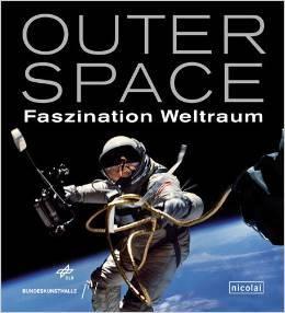 """Ausstellung: """"Outer Space. Faszniation Weltraum"""" in der Bundeskunsthalle Bonn"""