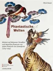 """Ausstellung: """"Phantastische Welten"""" im Dresdner Zwinger"""