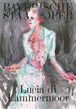 """Heute Premiere: """"Lucia di Lammermoor"""" an der Bayerischen Staatsoper in München"""