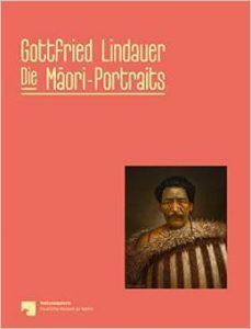 """""""Gottfried Lindauer. Die Māori Portraits"""". Ausstellung in der Alten Nationalgalerie Berlin"""