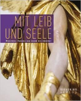 """Ausstellung: """"Mit Leib und Seele. Münchner Rokoko von Asam bis Günther"""""""