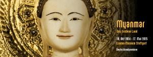 """Ausstellung. """"Myanmar – Das Goldene Land"""""""