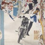 Jacques Villeglé: La Moto – Avenue Ledru-Rollin, 17 juillet 1965, 1965 320 x 270 cm Musée d'Art Moderne de la Ville de Paris © VG Bild-Kunst Bonn, 2015