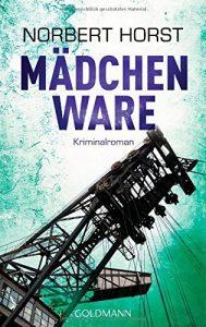 """Literatur und Krimi-Lesung: Norbert Horst: """"Mädchenware"""""""