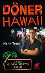 """Literatur: Martin Trenk """"Döner Hawaii. Unser globalisiertes Essen"""""""