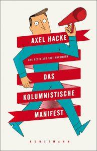 """Literatur und Lesung: Axel Hacke """"Das kolumnistische Manifest"""""""