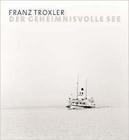 """Fotografie: Franz Troxler: """"Der geheimnisvolle See"""""""