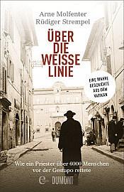 """Literatur: Arne Molfenter und Rüdiger Strempel """"""""Über die Weiße Linie - Eine wahre Geschichte aus dem Vatikan"""""""