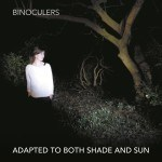 """Binoculers"" mit neuem Album ""Adopted to Both Shade and Sun"" auf Tournee"