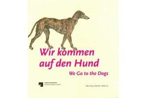 """""""Wir kommen auf den Hund!"""". Ausstellung im Kupferstichkabinett in Berlin"""