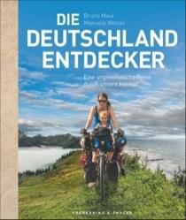 """Literatur: Bruno Maul """"Die Deutschland-Entdecker. Ein unglaubliche Reise durch unsere Heimat"""""""