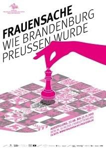"""""""Frauensache. Wie Brandenburg Preußen wurde"""". Ausstellung im Schloss Charlottenburg Berlin"""