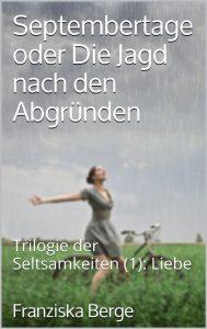 """Literatur: Franziska Berge """"Septembertage oder die Jagd nach den Abgründen"""""""