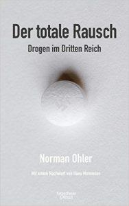 """Literatur: """"Der totale Rausch. Drogen im Dritten Reich"""" von Norman Ohler"""