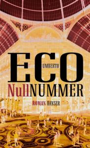 """Literatur: Der neue Roman von Umberto Eco """"Nullnummer"""""""