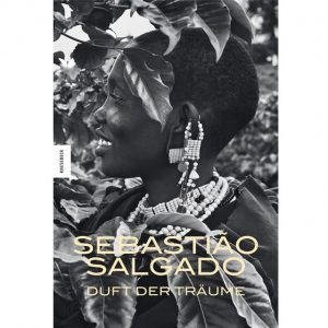 """Fotografie: Neuer Bildband """"Der Duft der Träume"""" von Sebastião Salgado"""