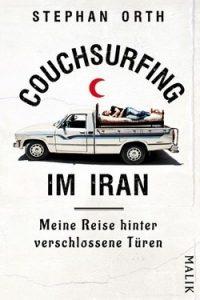 """Literatur: Stephan Ort """"Couchsurfing im Iran. Meine Reise hinter verschlossene Türen"""""""