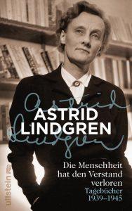 """Feuilletonscout empfiehlt ...""""Die Menschheit hat den Verstand verloren."""" Die Kriegstagebücher von Astrid Lindgren"""