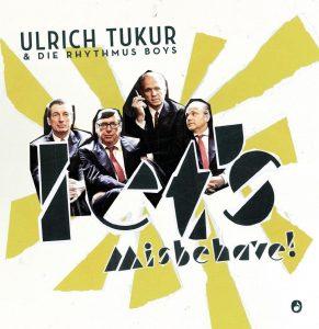 """Ulrich Tukur & Die Rhythmus Boys zum 20jährigen Jubiläum mit """"Let's Misbehave auf Tour"""""""