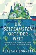"""Literatur: Reisen zu den """"Seltsamsten Orten der Welt"""" mit Alastair Bonnett"""