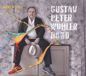 """Gustav Peter Wöhler: Mit neuem Album """"Shake a little"""" auf Tour"""