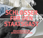 """""""Schlösser für den Staatsgast – Staatsbesuche im geteilten Deutschland"""". Ausstellung in Berlin und Brühl"""