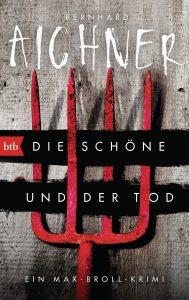 """Ein Totengräber-Krimi: """"Die Schöne und der Tod"""" von Bernhard Aichner"""