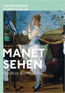 """""""Manet. Sehen – Der Blick der Moderne"""". Ausstellung zur Wiedereröffnung der Hamburger Kunsthalle"""
