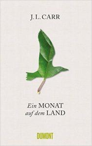 """!Tipp: """"Ein Monat auf dem Land"""" von J.L. Carr"""