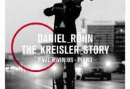 """!Tipp: Daniel Röhn """"Kreisler Story"""""""