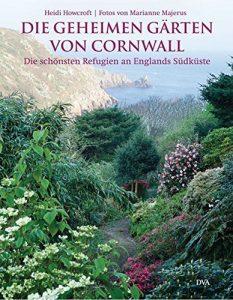 """Bildband: """"Die geheimen Gärten von Cornwall"""" von Heidi Howcroft"""