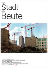 """Neu im Kino: """"Die Stadt als Beute"""""""