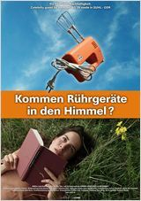 """Neu im Kino: """"Kommen Rührgeräte in den Himmel?"""""""