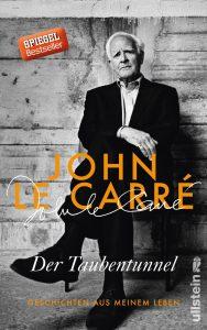 """John le Carré """"Der Taubentunnel"""". Die Autobiographie vom Meister des Agententhrillers."""