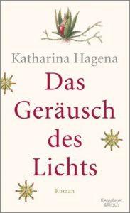 """Literatur: """"Das Geräusch des Lichts"""" von Katharina Hagena"""