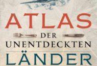 """Literatur: """"Atlas der unentdeckten Länder"""" von Dennis Gastmann"""