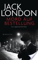 """Literatur: Jack London: """"Mord auf Bestellung"""""""